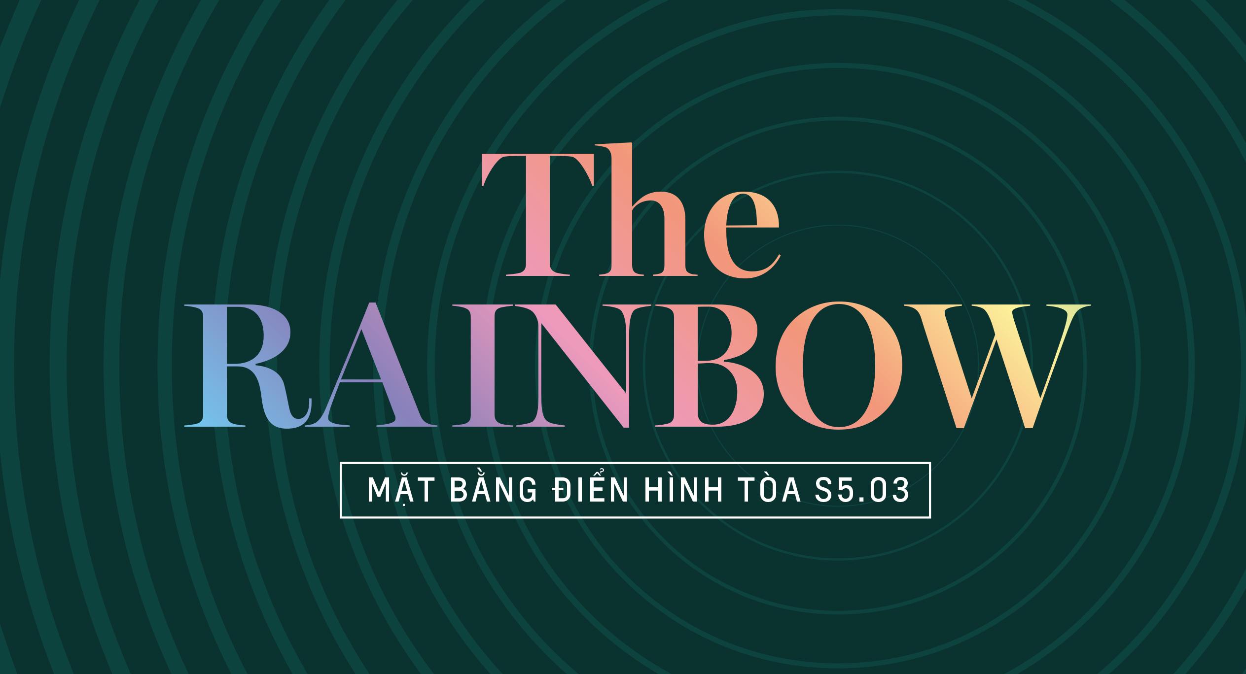 The Rainbow - Mặt bằng tòa S5.03